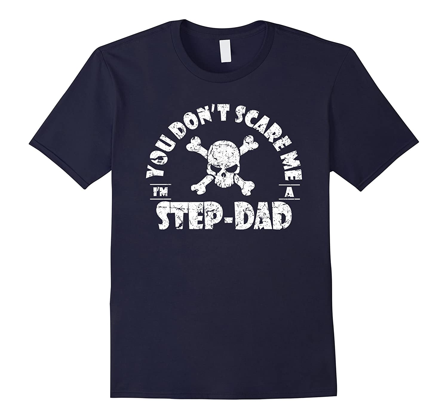 You Dont Scare Me Im A Step-Dad Shirt - Job tShirts-TH