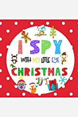 I Spy With My Little Eye Christmas: Fun Search and Find Game for Kids 2-5 | Guessing Game Puzzle Book for Children | Christmas Activity Book Kindle Edition