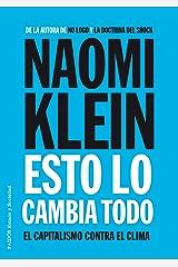 Esto lo cambia todo: El capitalismo contra el clima (Spanish Edition) Kindle Edition