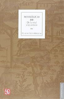 Mitologicas, II : de la miel a las cenizas (Spanish Edition)
