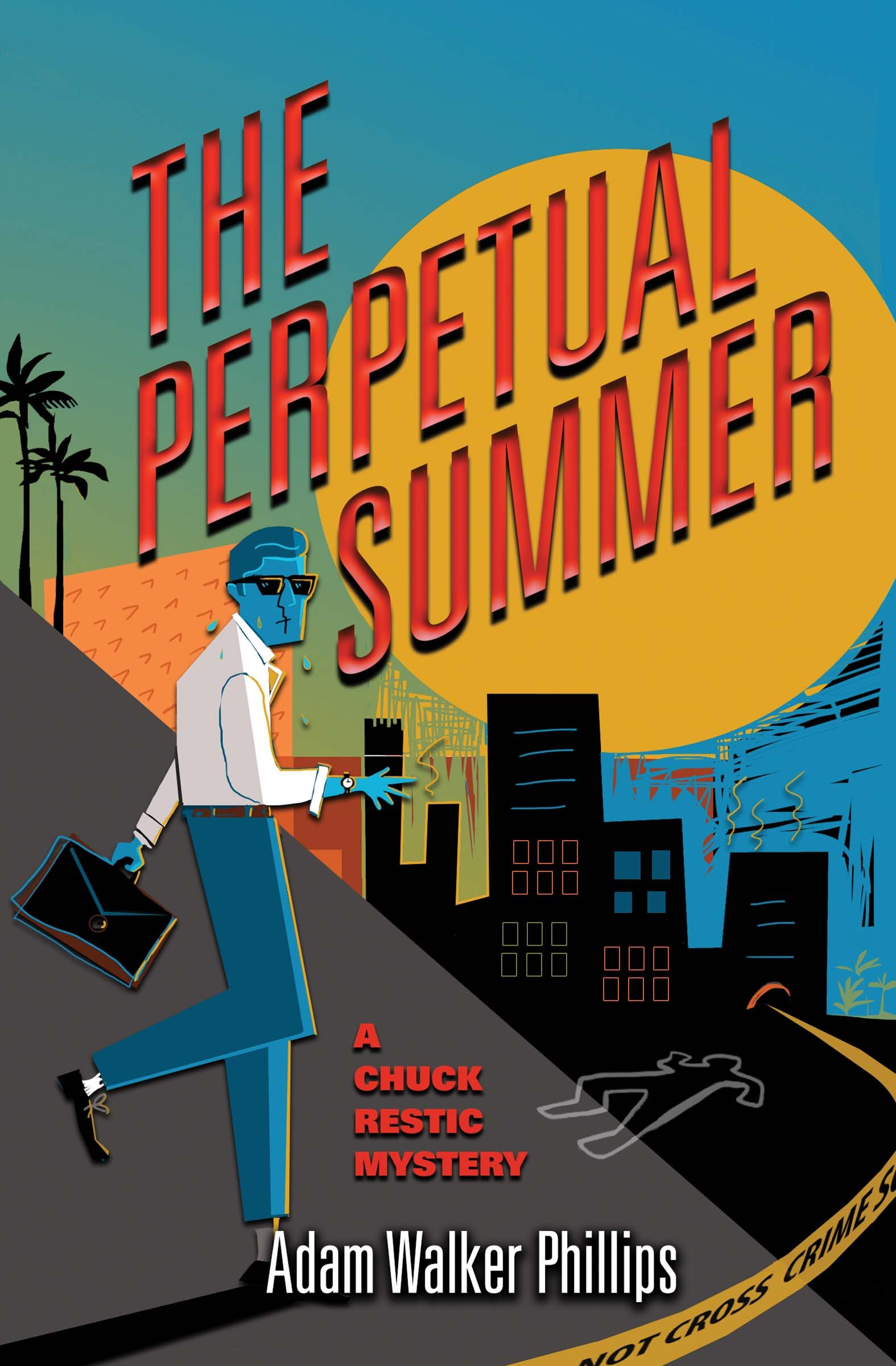 Read Online The Perpetual Summer: A Chuck Restic Mystery (Chuck Restic Mysteries) pdf epub