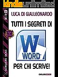 Tutti i segreti di Word per chi scrive (Scuola di scrittura Scrivere bene)