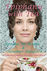 Epiphany with Tea: A Pride and Prejudice Variation Kindle Edition