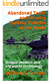 Abandoned Tanks and Infantry Fighting Vehicles in the World: Unique modern and old world technology