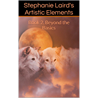 Stephanie Laird's Artistic Elements: Book 2, Beyond the Basics (Book 2 of 3) book cover