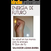 Energía de futuro: La salud en tus manos con la energía Bi Quix de Fu
