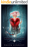 For the Love of Cupidity: A Valentine's Day Novella (Heart Hassle Book 4) (English Edition)