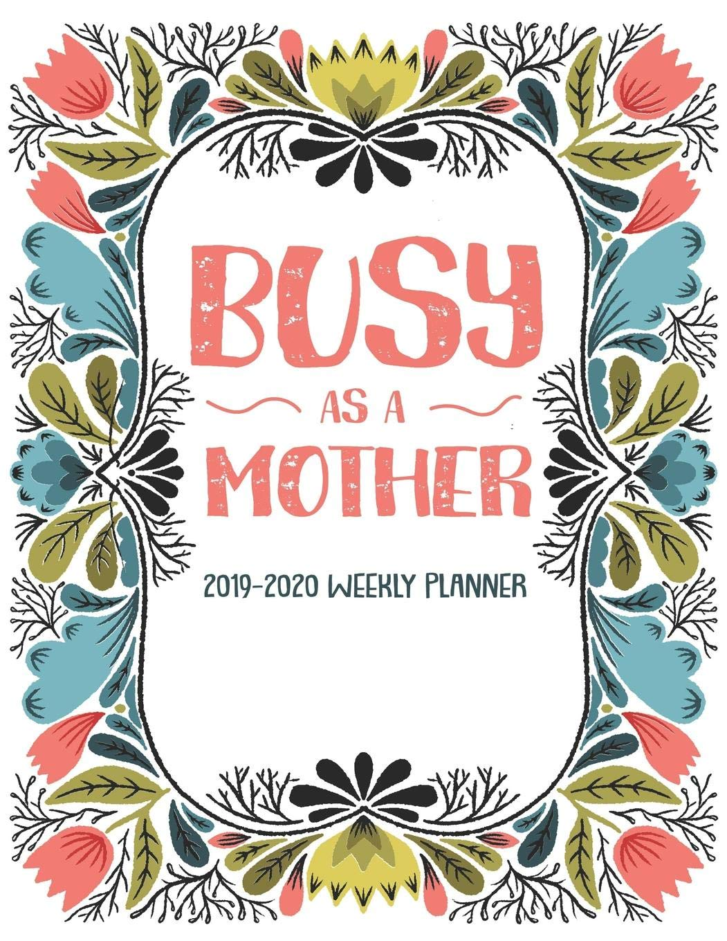 Amazoncom Busy As A Mother 2019 2020 Weekly Planner 18