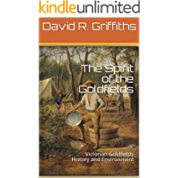 The Spirit of the Goldfields: Victorian Goldfields History and Environment