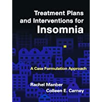 Treatment Plans and Interventions for Insomnia: A Case Formulation Approach (Treatment Plans and Interventions for Evidence-Based Psychotherapy)