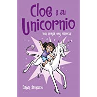 Una amiga muy especial: (Cloe y su Unicornio 1)