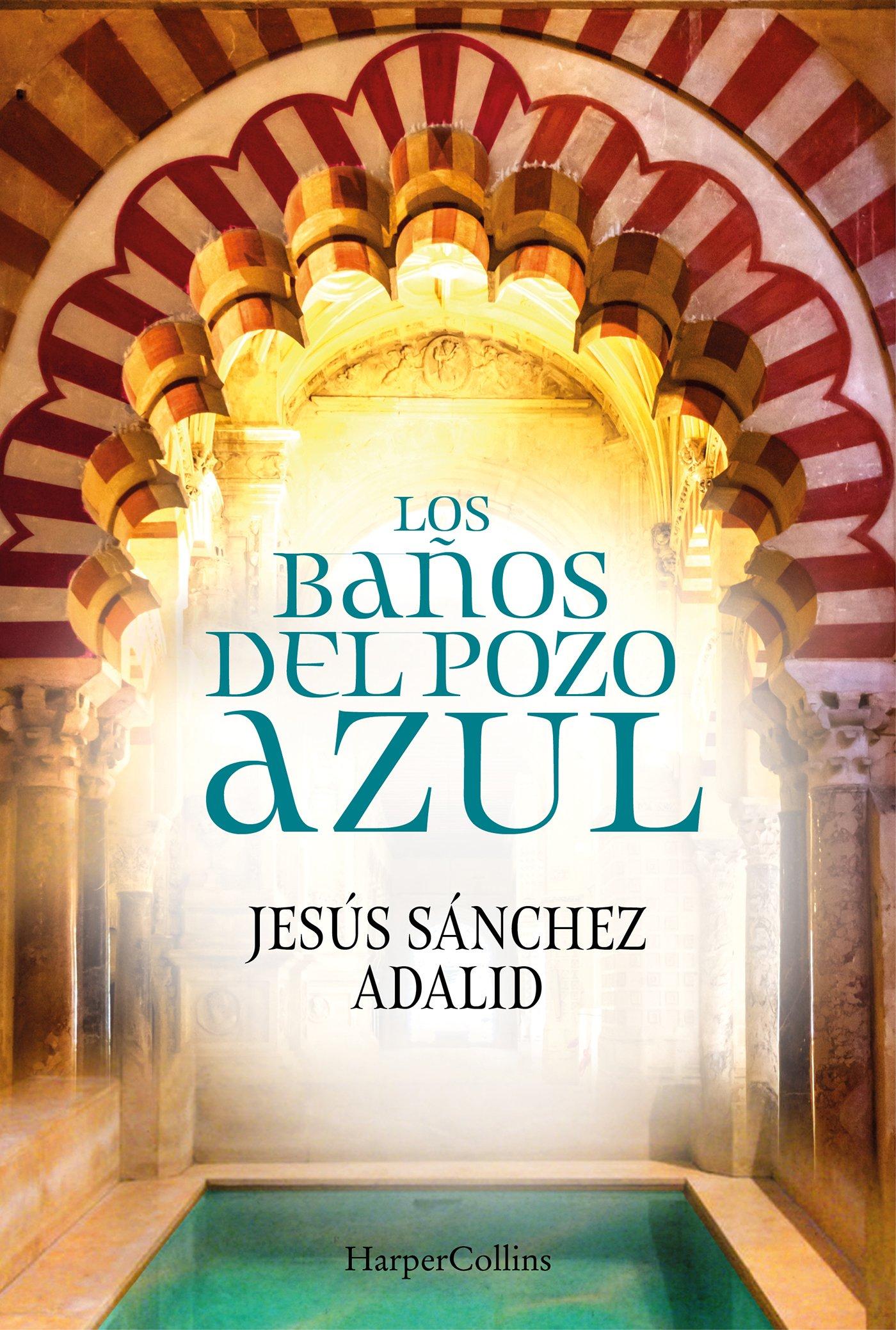 Banos Lago.Los Banos Del Pozo Azul Jesus Sanchez Adalid 9788491392323