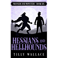 Hessians and Hellhounds (Manners and Monsters Book 6) (English Edition)
