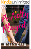Perfectly Played: A Sweet Romantic Comedy (Love & Alliteration Book 1)