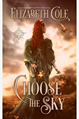 Choose the Sky: A Medieval Romance (Swordcross Knights Book 2) Kindle Edition