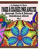 Le Soulager le stress Pages A Colorear Pour Adultes: Amusant, Facile & Relaxant  Mandala série. ( Vol. 3)