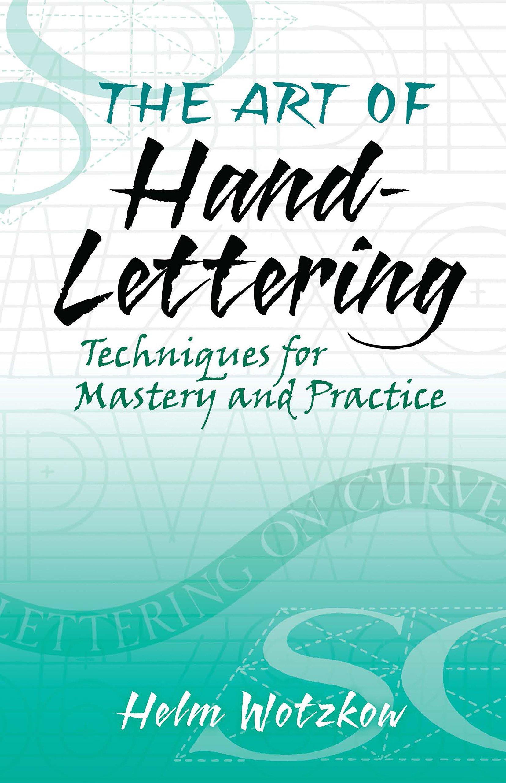 The Art of Hand-Lettering: Techniques for Mastery and Practice