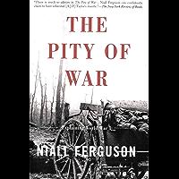 The Pity of War: Explaining World War I (English Edition)