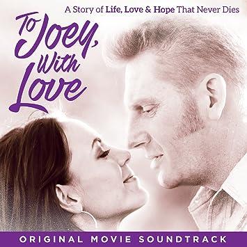 Various To Joey With Love Original Movie Soundtrack Amazon