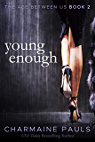 Young Enough (The Age Between Us Book 2)