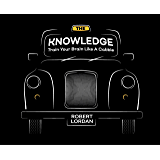 The Knowledge: Train Your Brain Like A London Cabbie