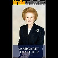 MARGARET THATCHER: A Margaret Thatcher Biography