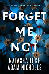 Forget Me Not (Detective Sara Hunt Book 2) Kindle Edition