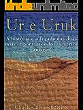 Ur e Uruk: a história e o legado das duas mais importantes cidades dos sumérios antigos