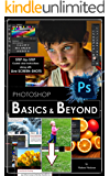 Photoshop: BASICS and BEYOND in Adobe Photoshop cc (VERY BASICS, BASICS and BEYOND BASICS in photoshop cc, photoshop 2015, graphic design, digital photography, beginners guide) (English Edition)