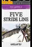 Five Stride Line: (Pony Jumpers #5)