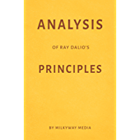 Analysis of Ray Dalio's Principles by Milkyway Media (English Edition)