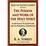 The Person and Work of the Holy Spirit: As Revealed in Scriptures and Personal Experience (Hall of Faith Classics…