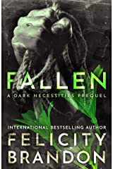 Fallen: (A Psychological Dark Romance) (The Dark Necessities Prequels Book 2) Kindle Edition