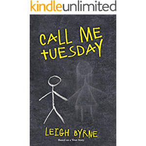 Call Me Tuesday: Based on a True Story (Call Me Tuesday Series Book 1)