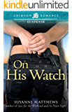 On His Watch (Crimson Romance)