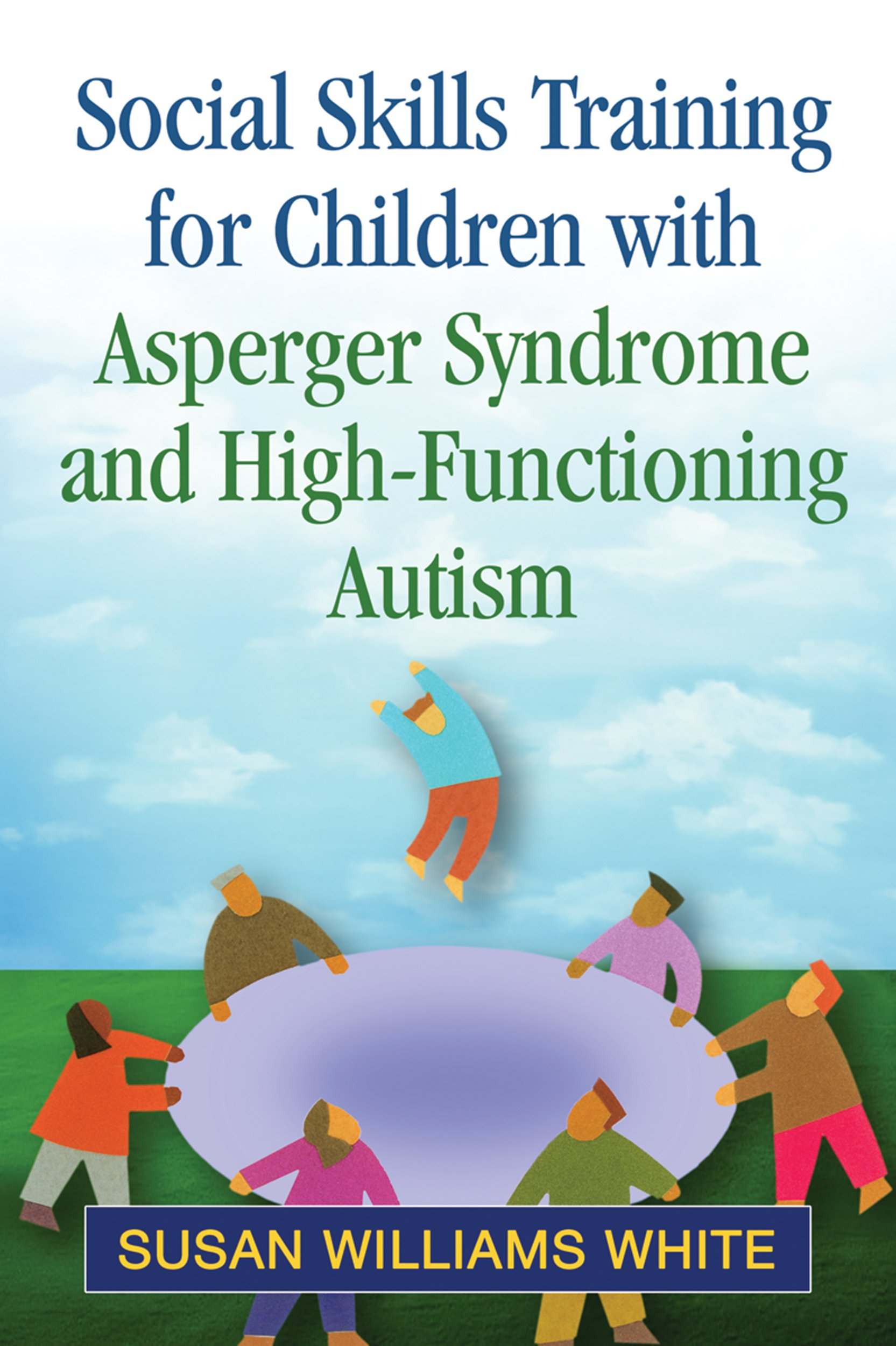 Social Skills Training for Children with Asperger Syndrome and