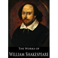 The Complete Works of William Shakespeare (37 plays, 160 sonnets and 5 Poetry Books With Active Table of Contents…