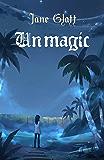 Unmagic (Mage Guild Book 2)