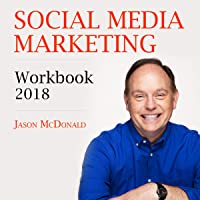 Social Media Marketing Workbook: 2018: How to Use Social Media for Business