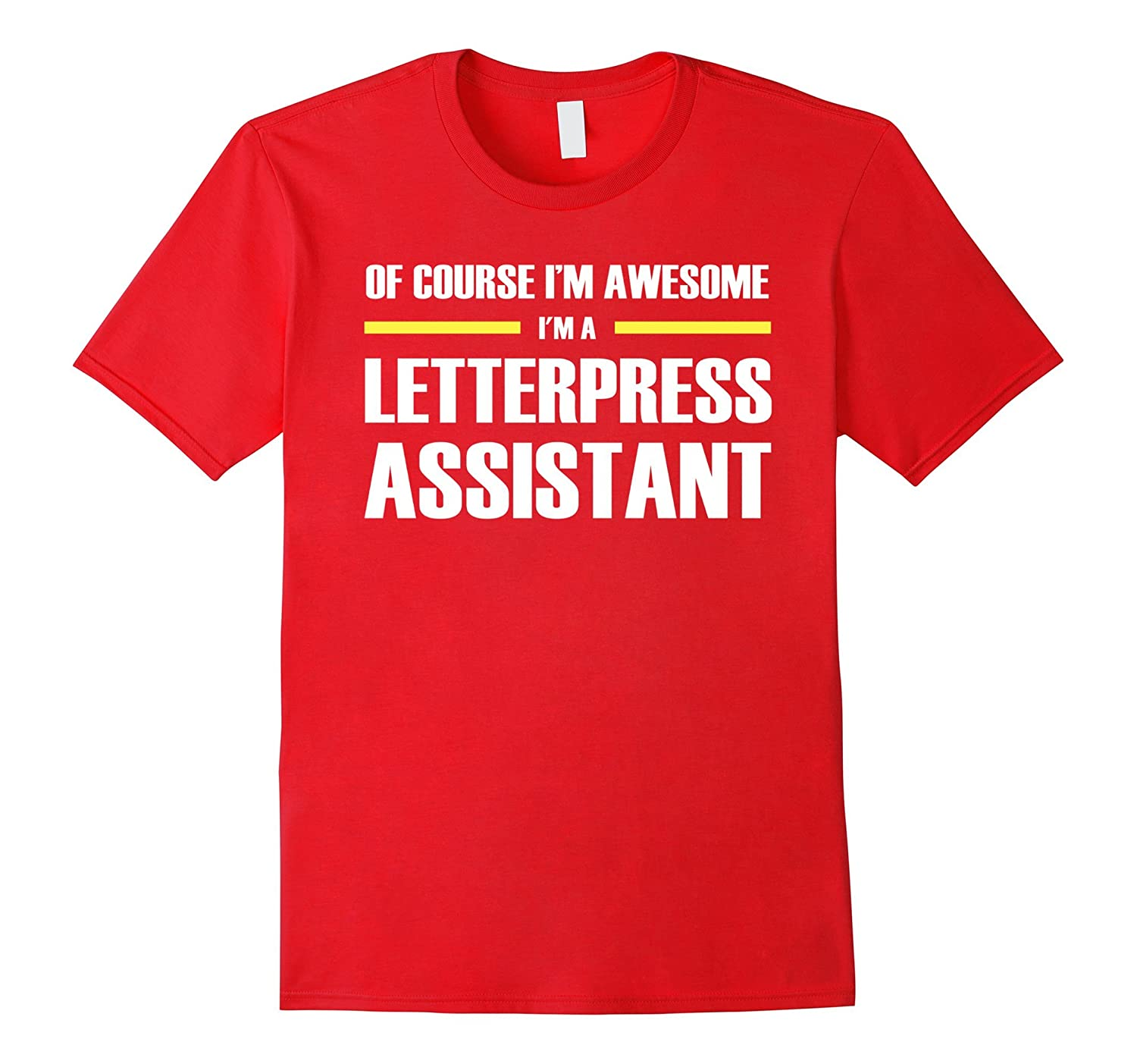 Letterpress Assistant Shirts Im Awesome Relaxed Fit T-Shirt-PL