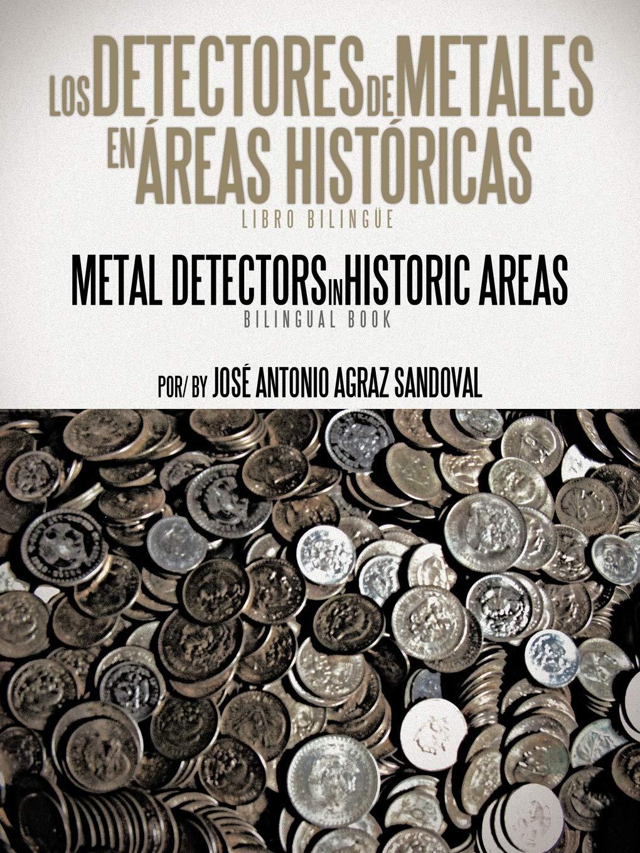 Los Detectores de Metales En Areas Historicas: The Metal Detectors in Historic Areas: Amazon.es: Sandoval, Jos Antonio Agraz, Sandoval, Jose Antonio Agraz: Libros en idiomas extranjeros