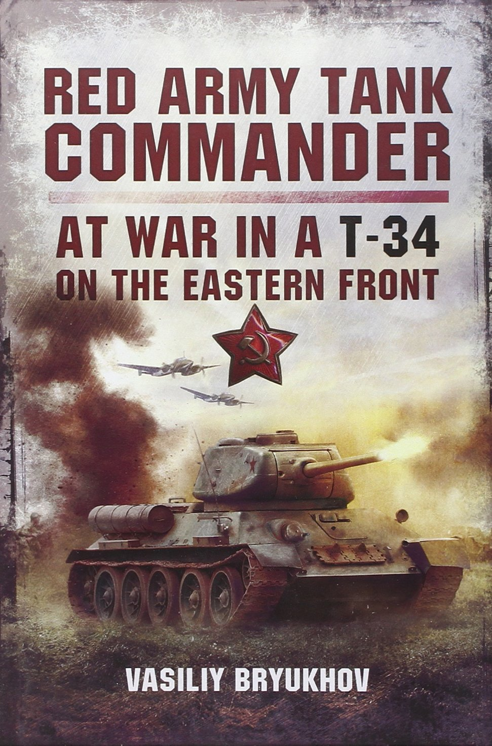 Red Army Tank Commander: At War in a T-34 on the Eastern Front ebook