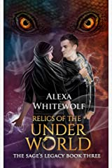 Relics of the Underworld: A Ghostbusting Urban Fantasy for Teens (The Sage's Legacy Book 3) Kindle Edition