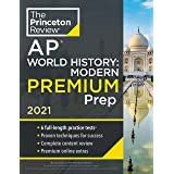 Princeton Review AP World History: Modern Premium Prep, 2021: 6 Practice Tests + Complete Content Review + Strategies & Techn