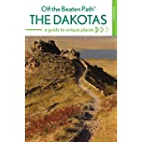 The Dakotas Off the Beaten Path®: A Guide to Unique Places, Ninth Edition (Off the Beaten Path Series)