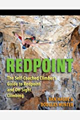 Redpoint: The Self-Coached Climber's Guide to Redpoint and On-Site Climbing Kindle Edition