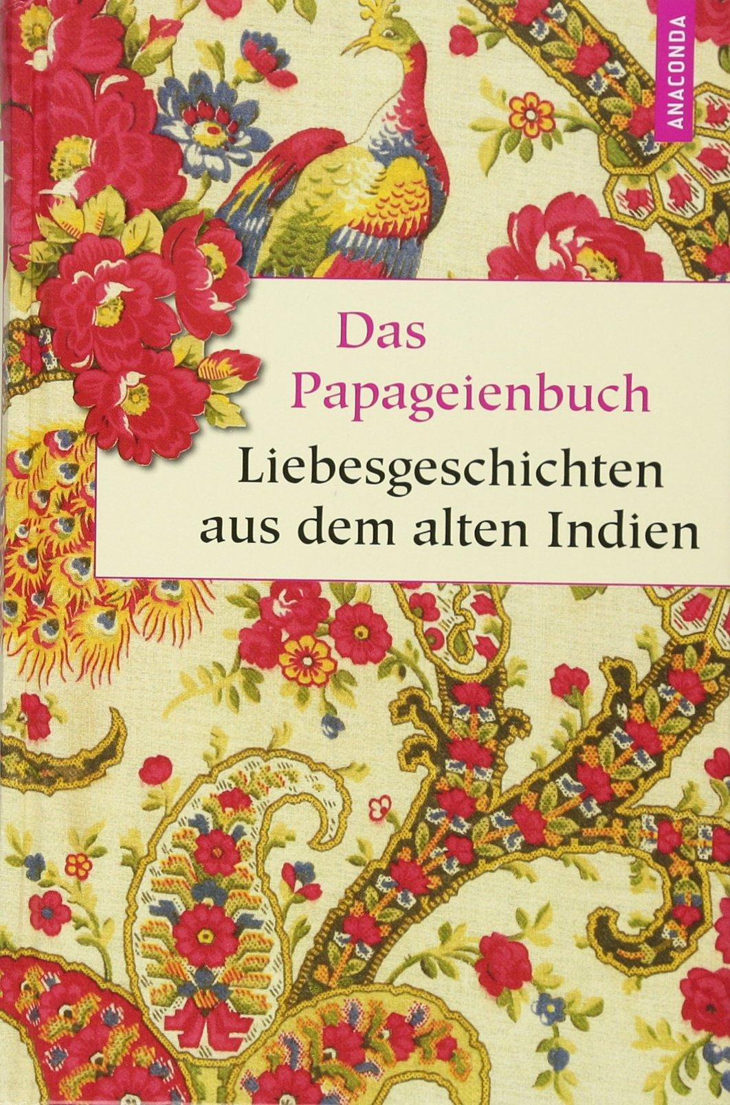 Das Papageienbuch   Liebesgeschichten Aus Dem Alten Indien  Geschenkbuch Weisheit