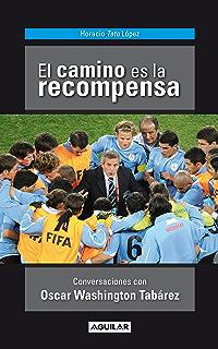 El camino es la recompensa (Spanish Edition)