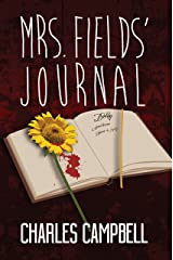 Mrs. Fields' Journal Kindle Edition