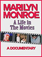 MARILYN MONROE: A Life in the Movies